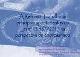 MATERIAL PALESTRA: REFORMA TRABALHISTA NA VISÃO DO EMPRESARIO